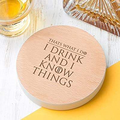Game of Thrones Gift - I Drink and I Know Things Wooden Coaster - Tyrion Lannister Quote (8 Colours Available)