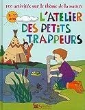 L'atelier des petits trappeurs. 100 activités sur le thème de la nature