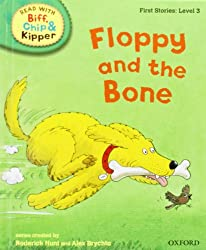 Oxford Reading Tree Read With Biff, Chip, and Kipper: First Stories: Level 3. Floppy and the Bone