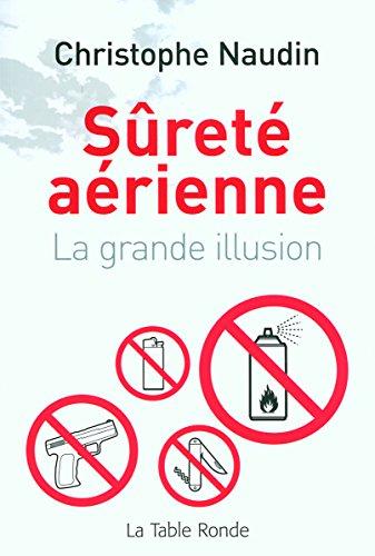 Sûreté aérienne: La grande illusion par Christophe Naudin