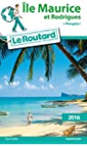 Guide du Routard Île Maurice et Rodrigues 2016