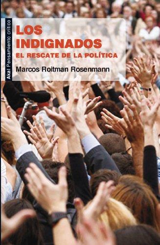 Los indignados. El rescate de la política (Pensamiento crítico) por Marcos Roitman  Rosenmann