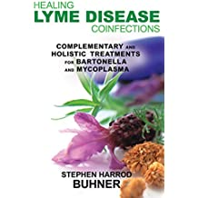 Healing Lyme Disease Coinfections: Complementary and Holistic Treatments for Bartonella and Mycoplasma (English Edition)