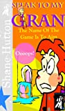 """Speak To My Gran - The Name Of The Game Is To Aim"" is a wonderful true storyabout Harry Jack and his Gran. Gran comes to Harry's rescue and helps him improve his aim and over come one small embarrassing problem to the joy of Harry's family."