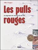 Les pulls rouges : La légende des moniteurs de ski (Livres)