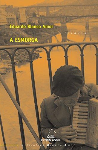 A esmorga (Biblioteca Blanco Amor) (Galician Edition)