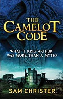 The Camelot Code by [Christer, Sam]