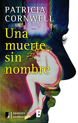 Una muerte sin nombre (Doctora Kay Scarpetta 6): CAMPAÑA INVIERNO 2012 (Spanish Edition)