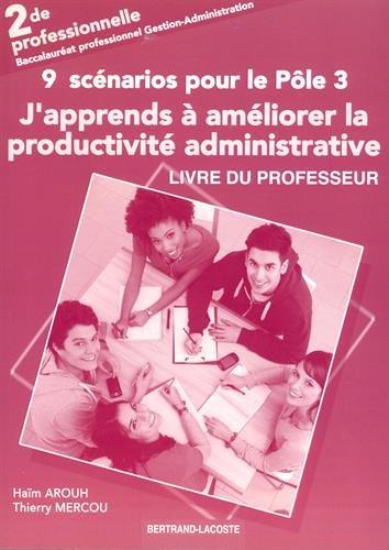 J'apprends à améliorer la productivité administrative 2de Bac Pro Gestion-Administration : Livre du professeur