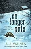 No Longer Safe by A J Waines