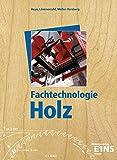 Fachtechnologie Holz: Schülerband - Thomas Heyn, Klaus Roland, Hubert Lämmerzahl, Wolfgang Müller-Herzberg