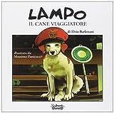 Scarica Libro Lampo il cane viaggiatore Ediz illustrata (PDF,EPUB,MOBI) Online Italiano Gratis