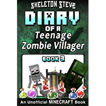 Diary of a Teenage Minecraft Zombie Villager - Book 3 : Unofficial Minecraft Books for Kids, Teens, & Nerds - Adventure Fan Fiction Diary Series (Skeleton ... the Teen Zombie Villager) (English Edition)