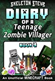 Diary of a Teenage Minecraft Zombie Villager - Book 3 : Unofficial Minecraft Books for Kids, Teens, & Nerds - Adventure Fan Fiction Diary Series (Skeleton ... - Devdan the Teen Zombie Villager)