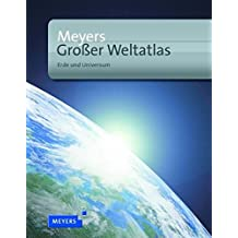 Meyers Großer Weltatlas: Erde und Universum (Meyers Atlanten)