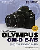 David Busch's Olympus OM-D E-M5 Guide to Digital Photography (David Busch's Digital Photography Guides)