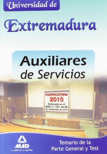 Auxiliares De Servicios De La Universidad De Extremadura. Temario De La Parte General Y Test