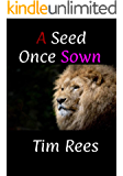 A Seed Once Sown