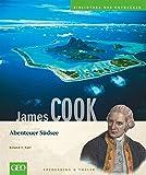 James Cook: Abenteuer Südsee (Bibliothek der Entdecker)
