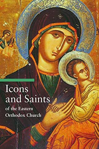 Icons and Saints of the Eastern Orthodox Church (Guide to