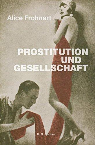 Prostitution und Gesellschaft: 3. überarbeitete Auflage
