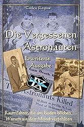 Die Vergessenen Astronauten - Erweiterte Ausgabe: Schwarzweiß-Ausgabe