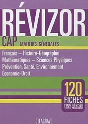Révizor CAP Matières Générales : Français, Histoire-Géographie, Mathématiques, Sciences Physiques, Prévention, Santé, Environnement, Economie-Droit