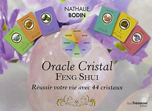 Oracle Cristal Feng Shui, réussir votre vie avec 44 cristaux : Avec 44 cartes par Nathalie Bodin