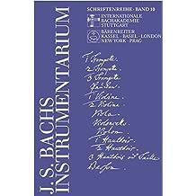 Das Instrumentarium von Johann Sebastian Bach (Schriftenreihe der Internationalen Bachakademie Stuttgart)