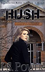 Hush (The Infected: Ripped to Shreds Book 1) (English Edition)