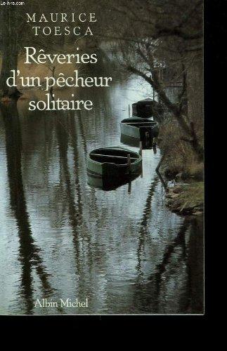 Rêveries d'un pêcheur solitaire par Maurice Toesca