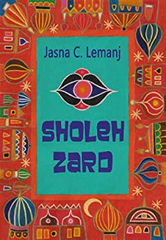 Sholeh Zard di [Lemanj, Jasna C.]