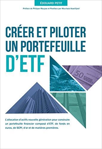 Créer et piloter un portefeuille d'ETF par Edouard PETIT