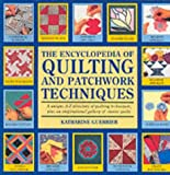 The Encyclopedia of Quilting and Patchwork Techniques