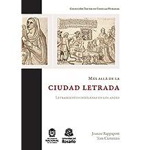 Más allá de la ciudad letrada: Letramientos indígenas en los Andes (Textos de Ciencias Humanas nº 3) (Spanish Edition)