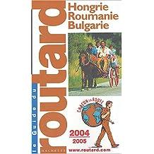 Hongrie - Roumanie - Bulgarie 2004-2005