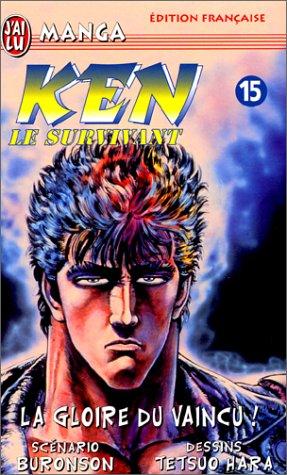 Ken le survivant, tome 15 : La Gloire du vaincu ! par Buronson