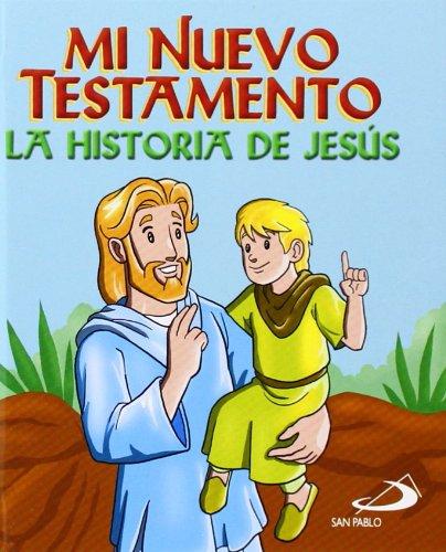 Mi Nuevo Testamento: La historia de Jesús (Biblia infantil) - 9788428544054 por Equipo San Pablo