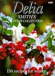 Delia Smith's Winter Collection: 150 Recipes for Winter by Delia Smith (1995-10-01)