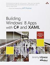 Building Windows 8 Apps with C# and XAML (Microsoft Windows Development)