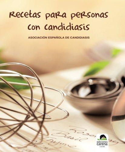 Recetas Para Personas Con Candidiasis (Ensayo) por Asociación Española de Candidiasis