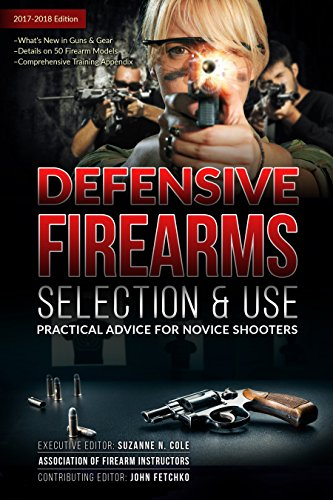 defensive-firearms-selection-use-practical-advice-for-novice-shooters-english-edition
