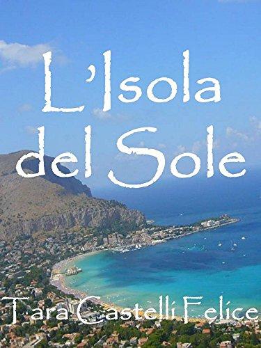 SICILIA - La Isla del Sol por Tara Castelli Felice