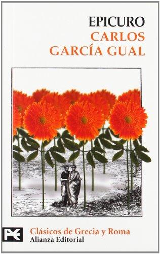 Epicuro (El Libro De Bolsillo - Bibliotecas Temáticas - Biblioteca De Clásicos De Grecia Y Roma) por Carlos García Gual