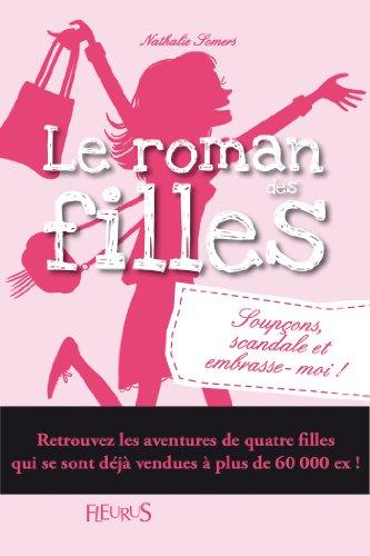 Le roman des filles - T5 - Soupçons, scandale et ...