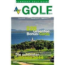Golfurlaub in Südeuropa 2014: Österreich - Italien - Spanien