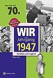 Wir vom Jahrgang 1947 - Kindheit und Jugend (Jahrgangsbände): 70. Geburtstag - Peter Ochs