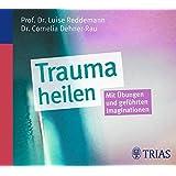 Trauma heilen (Hörbuch): Mit Übungen und geführten Imaginationen (REIHE, Hörbuch Gesundheit)
