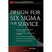 Design for Six Sigma for Service (Six SIGMA Operational Methods) by Kai Yang (2005-06-24)