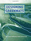 Designing Greenways: Sustainable Landscapes for Nature and People, Second Edition by Paul Cawood Hellmund (2006-07-10)